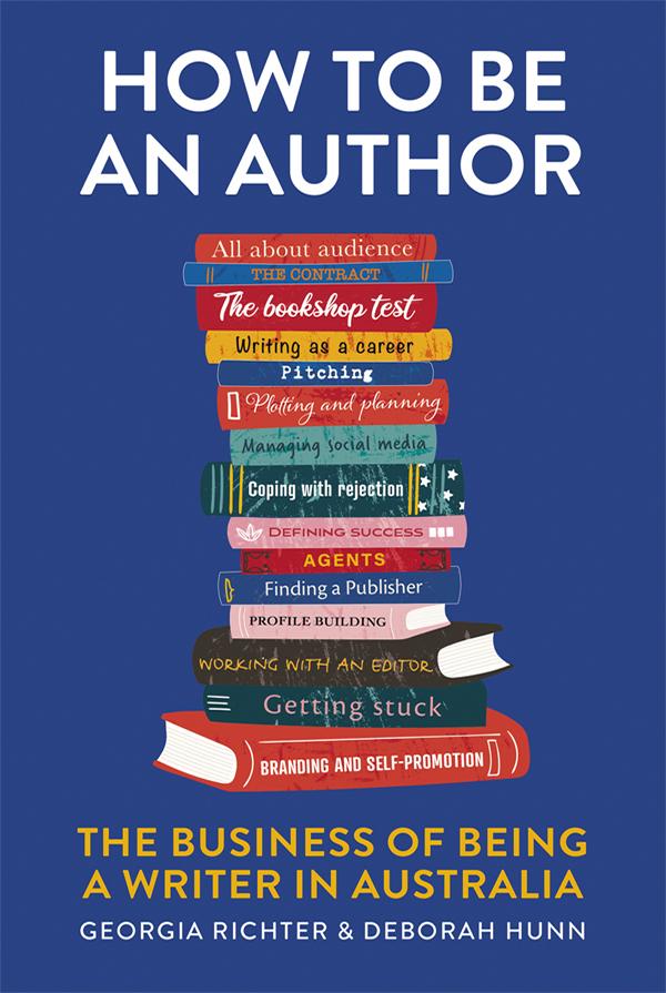 How to Be an Author by Georgia Richter & Deborah Hunn